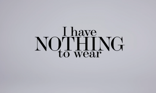 FEATURE VIDEO: I Have Nothing to Wear | NET-A-PORTER.COM